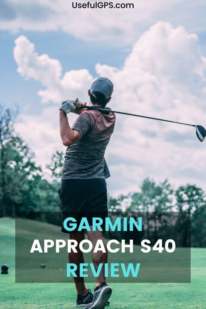 Garmin Approach S40 Review