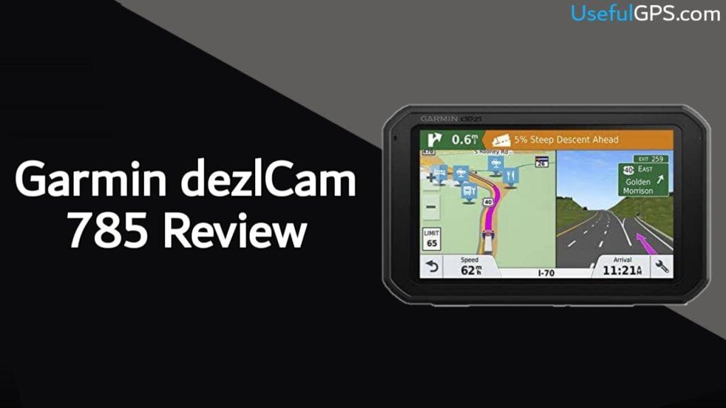 Garmin dezlCam 785 Review